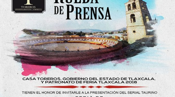 Hoy anuncian serial taurino de la Feria de Tlaxcala