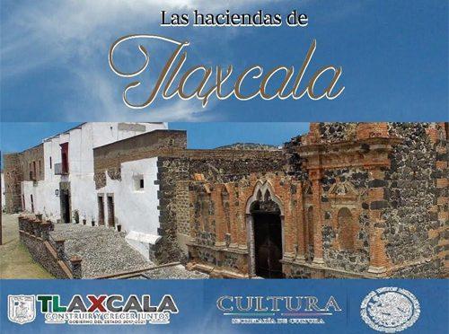 Presentarán libro sobre las haciendas de Tlaxcala