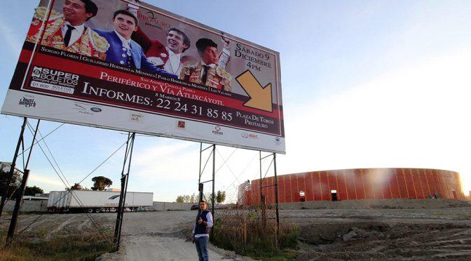 Lista la plaza de toros de Protauro para Puebla